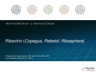 Ribavirin  ( Copegus ,  Rebetol ,  Ribasphere )