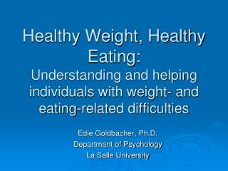 Edie Goldbacher, Ph.D. Department of Psychology La Salle University