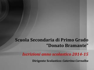 """Scuola Secondaria di Primo Grado  """"Donato Bramante"""""""