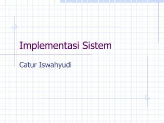 I mplementasi  Sistem