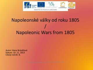 Napoleonské války od roku 1805 / Napoleonic Wars from  1805