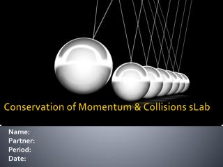 Conservation of Momentum & Collisions  sLab