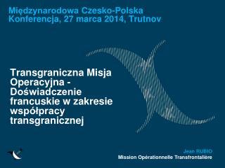 Międzynarodowa  Czesko-Polska Konferencja , 27 marca  2014, Trutnov