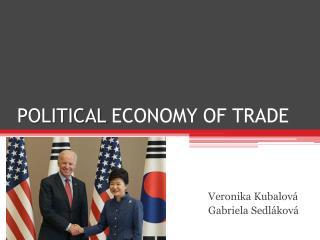 POLITICAL  ECONOMY OF TRADE