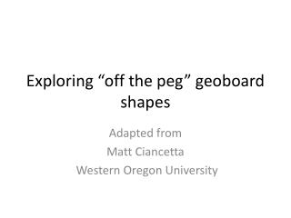 """Exploring """"off the peg""""  geoboard  shapes"""