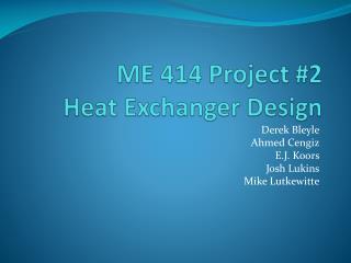 ME 414 Project #2 Heat Exchanger Design