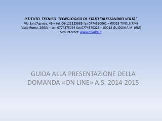 GUIDA ALLA PRESENTAZIONE DELLA DOMANDA «ON LINE» A.S. 2014-2015