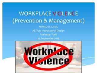 WORKPLACE  V I O L E N C E (Prevention & Management)