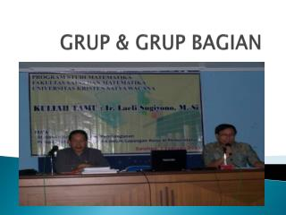 GRUP & GRUP BAGIAN