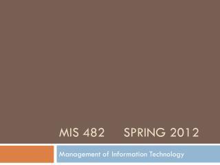 MIS 482     spring 2012