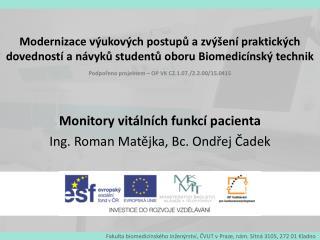 Monitory vitálních funkcí pacienta Ing. Roman Matějka, Bc. Ondřej  Čadek