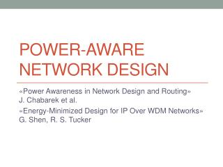 Power-Aware Network Design