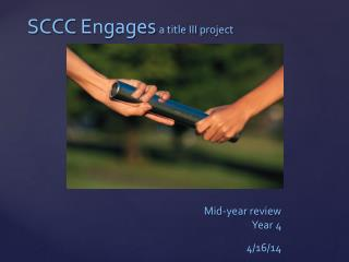 SCCC  Engages a title III  project Mid-year  review   Year  4  4/16/14