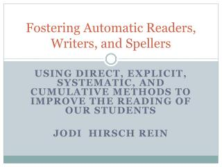 Fostering Automatic Readers, Writers, and Spellers