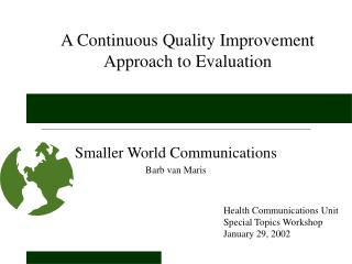 A Continuous Quality Improvement Approach to Evaluation