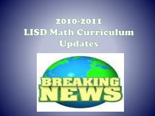 2010-2011  LISD Math Curriculum Updates