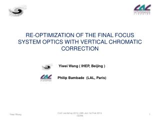 RE-OPTIMIZATION OF THE FINAL FOCUS  SYSTEM OPTICS  WITH VERTICAL CHROMATIC CORRECTION