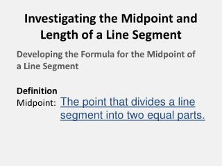 Investigating the Midpoint and Length of a Line  Segment