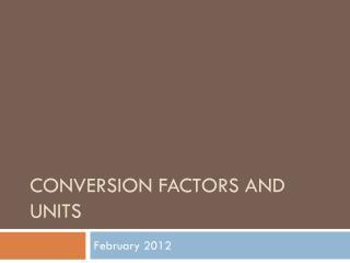 Conversion factors and units
