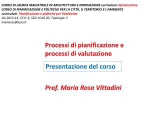 Processi di pianificazione e  processi di valutazione Prof. Maria Rosa  Vittadini