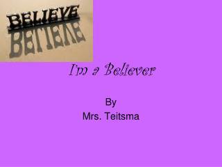 I�m a Believer