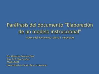 "Paráfrasis del documento ""Elaboración de un modelo instruccional"""