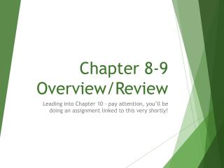 Chapter 8-9 Overview/Review