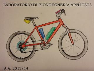 LABORATORIO DI  BIONGEGNERIA  APPLICATA