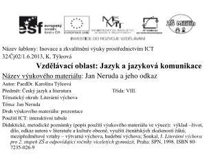 Název šablony: Inovace a zkvalitnění výuky prostřednictvím ICT 32/Čj02/1.6.2013, K.  Týleová