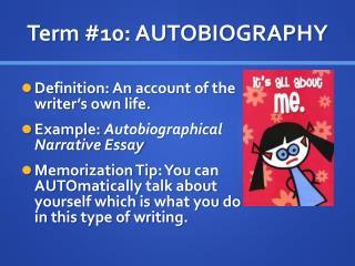 Term #10: AUTOBIOGRAPHY