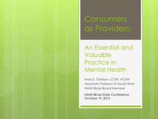 Consumers as Providers:  An Essential and Valuable Practice in Mental Health
