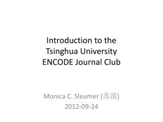 Introduction to the  Tsinghua University ENCODE Journal Club