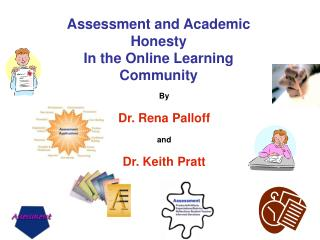 Assessment and AcademicHonestyIn the Online LearningCommunity
