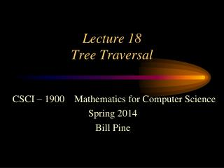 Lecture  18 Tree Traversal