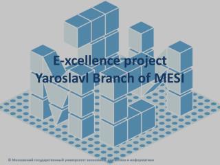 E-xcellence project Yaroslavl Branch of MESI