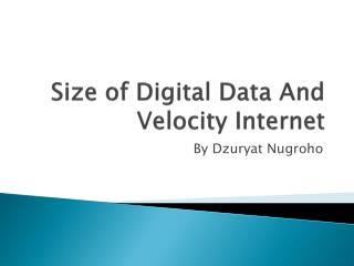 Size of Digital Data And Velocity Internet