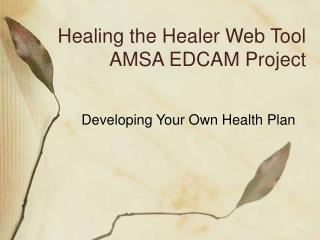 Healing the Healer Web Tool AMSA EDCAM Project