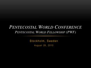 Pentecostal World  Conference Pentecostal  World Fellowship (PWF )