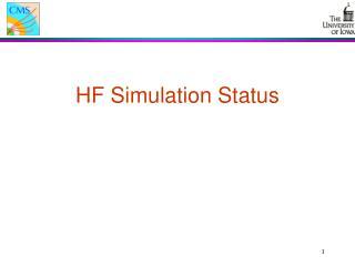 HF Simulation Status