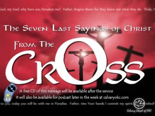 A free CD of this message will be available after the service