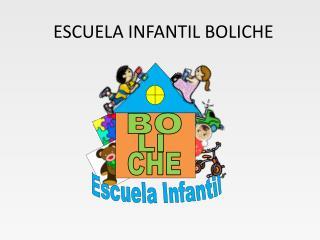 ESCUELA INFANTIL BOLICHE