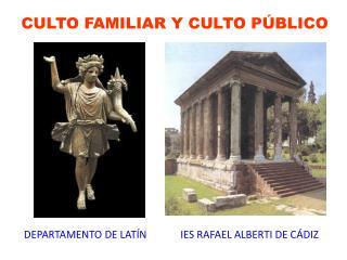 CULTO FAMILIAR Y CULTO PÚBLICO