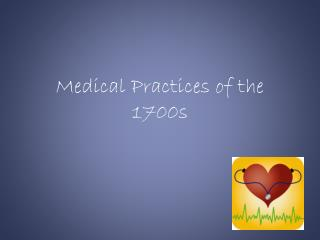 Medical Practices of the 1700s