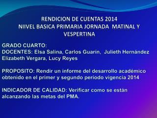 RENDICION DE CUENTAS  2014 NIIVEL  BASICA PRIMARIA JORNADA  MATINAL Y VESPERTINA