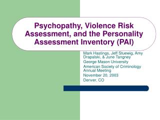 Psychopathy, Violence Risk Assessment, and the Personality Assessment Inventory PAI