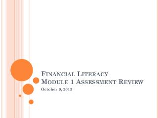Financial Literacy Module 1  Assessment Review