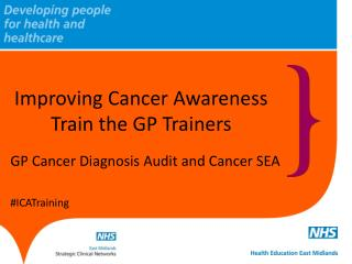 GP Cancer Diagnosis Audit and Cancer SEA #ICATraining