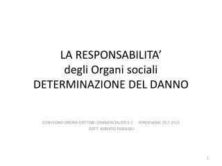 LA RESPONSABILITA' degli Organi sociali DETERMINAZIONE DEL DANNO