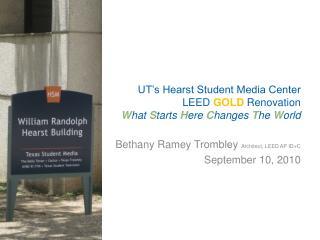 Bethany Ramey  Trombley Architect, LEED AP ID+C September 10, 2010