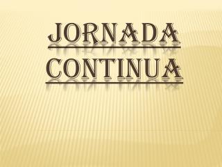 JORNADA CONTINUA